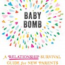 Baby Bomb: A Relationship Survival Guide for New Parents Paperback