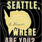 I'm in Seattle, Where Are You?: A Memoir Hardcover LGBTQ Book