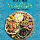 Milk Street: Tuesday Nights Mediterranean: 125 Simple Weeknight Recipes from the World's Healthiest