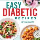 Easy Diabetic Recipes: Great-Tasting Ideas for Everyday Meals Hardcover Cookbook