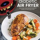 Diabetic Air Fryer: Delicious and Healthy Recipes Made in Your Air Fryer HardcoverCookbook