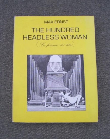 MAX ERNST The Hundred Headless Woman 1981 - Rare Book First 1st American 81 Paper Edition