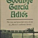 Goodbye García Adíos by Don Dedera and Bob Roble