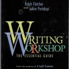 Writing Workshop: The Essential Guide by Ralph Fletcher and JoAnn Portalupi