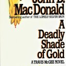 A Deadly Shade of Gold by John D. MacDonald