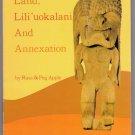 Land, Lili'uokalani, and Annexation by Russ & Peg Apple.  Good.