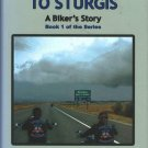 All Roads Lead To Sturgis: A Biker's Story by Edward Winterhalder & James Richard