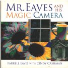 Mr. Eaves and His Magic Camera by Farrell Eaves  Like New