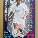 2016-17 Topps Match Attax Premier League #284 Wayne Routledge Swansea City