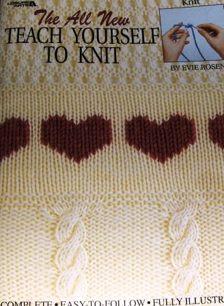 The All New Teach Yourself to Knit Book from Leisure Arts Easy Instruction for afghan