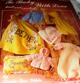 To Baby with Love knit and Crochet Needleworks 104 Linda Dee Vikla