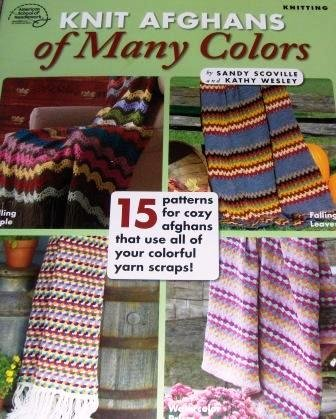 Knit Afghans of Many Colors, 15 designs to knit with scraps of yarn!  American School of Needlework