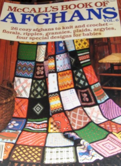 McCall's Book of Afghans to knit and crochet florals, ripples, grannies, plaids, argyles