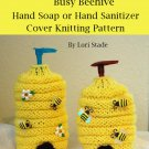 Busy Beehive Hand Soap or Hand Sanitizer Knitting Pattern by LaStade PDF File