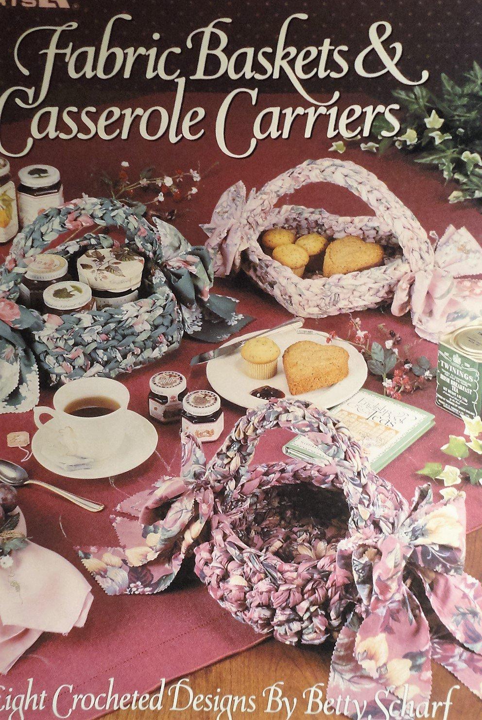 Leisure Arts 2218 Fabric Baskets & Casserole Carriers by Betty Scharf