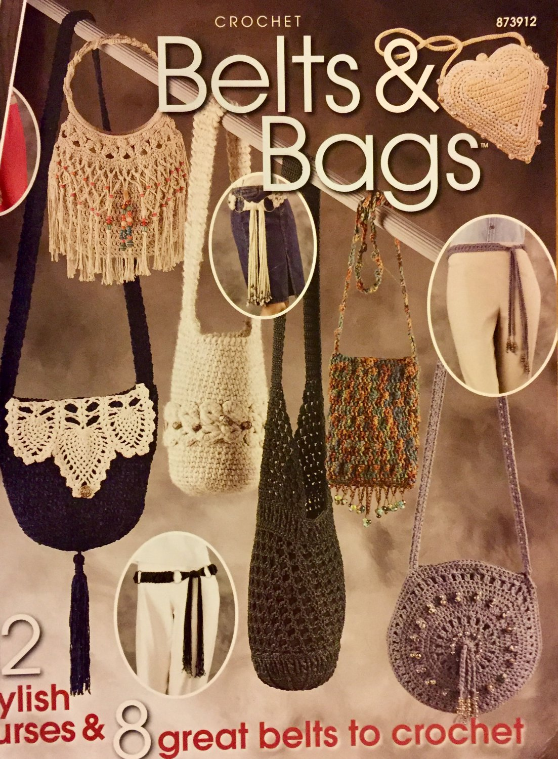 Annie's Attic 873912 Belts & Bags Crochet Pattern 12 purse designs 8 belt designs