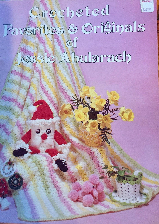 Vintage Crocheted Favorites & Originals of Jessie Abularach Crochet Booklet