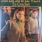 Super Simple Vest to crochet Pattern Leisure Arts 2682 6 different looks