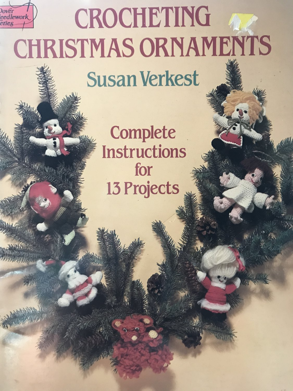 Crocheting Christmas Ornaments Susan Verkest 13 projects Dover Publications