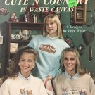 Leisure Arts 963 Cute 'N' Country in Waste Canvas Cross Stitch Pattern