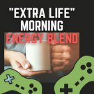 """""""Extra Life"""" Morning Blend: 12 count (Best Value)"""