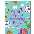 My Big Supercool Colouring Book (128 Pages): Jumbo Sized Colouring Book for Kids Perfect Paperback
