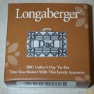 Retired Longaberger 2001 Fathers Day DAD Tie On