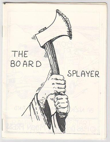 THE BOARD SPLAYER mini-comic NICK AUMILLER John Strausbaugh 1985