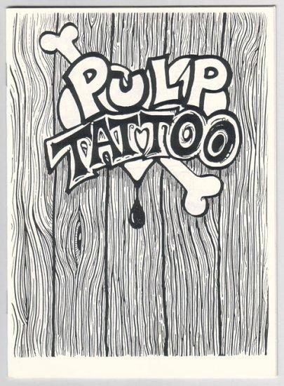 PULP TATTOO #1 mini-comic MARK PETLOCK 1992