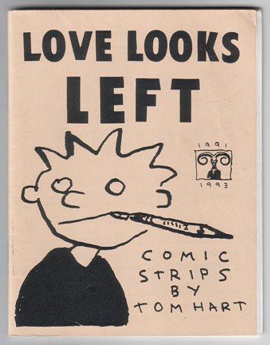 LOVE LOOKS LEFT mini-comic TOM HART 1993 Hutch Owen