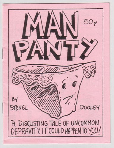 MAN PANTY mini-comic JOHN DOOLEY Mike Stengl 1980s