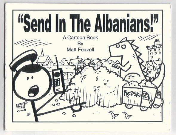 SEND IN THE ALBANIANS mini-comic MATT FEAZELL 1998