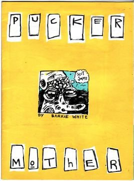 PUCKER MOTHER mini-comic BARRIE WHITE 1990 *SALE 40% off
