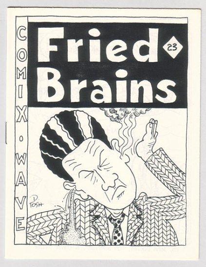 FRIED BRAINS #23 minicomic DAVID TOSH David Miller 1987