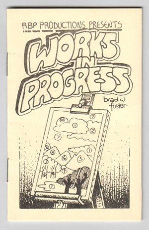 WORKS IN PROGRESS minicomic BRAD FOSTER 1982 numbered ed.