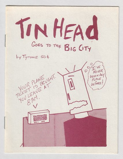 TIN HEAD GOES TO THE BIG CITY mini-comic TYRONE 1988