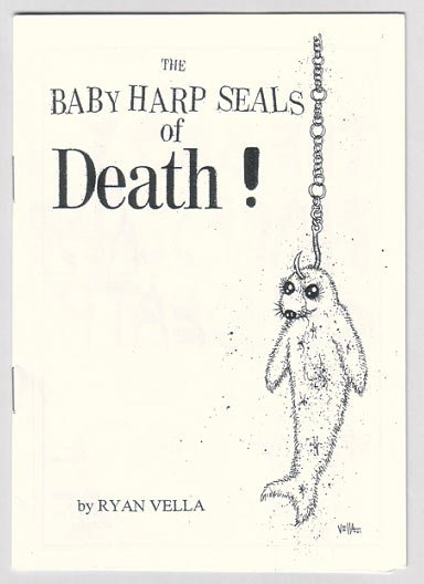 BABY HARP SEALS OF DEATH Australian mini-comic RYAN VELLA 2001