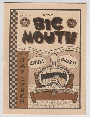 LITTLE BIG MOUTH mini-comix JAY LYNCH Pat Moriarity 1994
