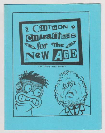 CARTOON CHARACTERS FOR THE NEW AGE mini-comic J.R. WILLIAMS 1986