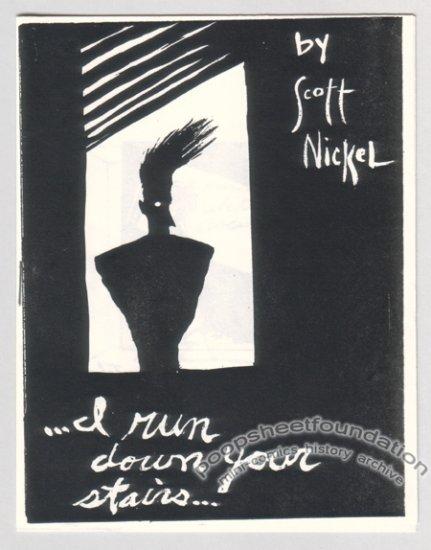 I RUN DOWN YOUR STAIRS mini-comix SCOTT NICKEL 1987