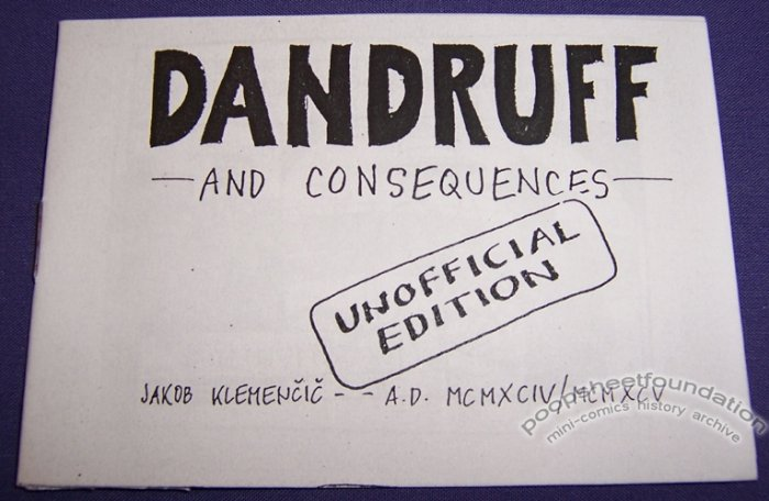 DANDRUFF AND CONSEQUENCES Slovenian mini-comic JAKOB KLEMENCIC 1994