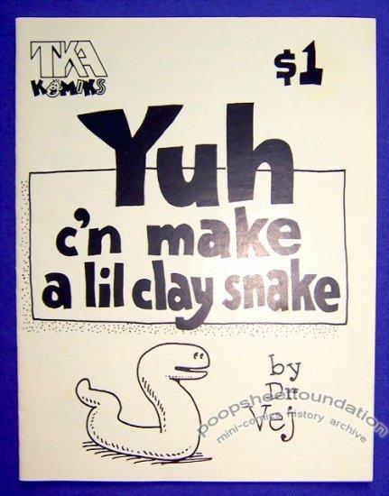 YUH C'N MAKE A LIL CLAY SNAKE mini-comic T.K. ATHERTON 1989