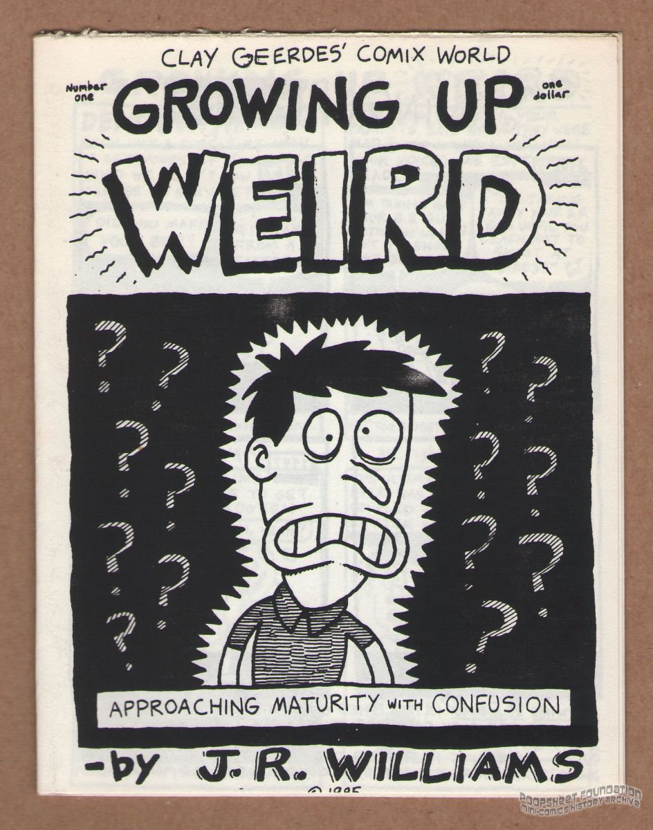 GROWING UP WEIRD #1 underground comix J.R. WILLIAMS mini-comic minicomix 1985
