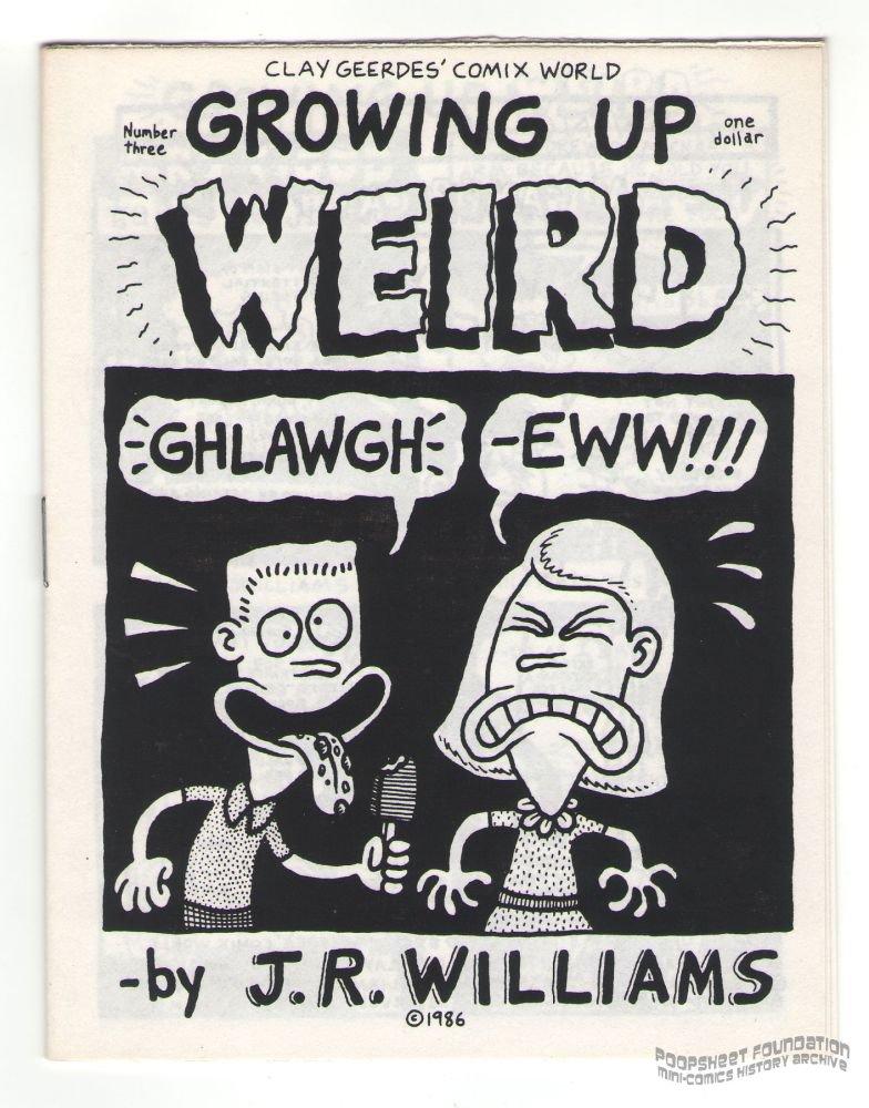 GROWING UP WEIRD #3 underground comix J.R. WILLIAMS mini-comic newave CW 1986