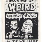 GROWING UP WEIRD #3 underground comix J.R. WILLIAMS mini-comic newave CW 1986