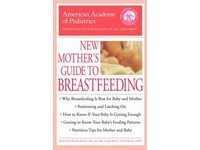 The American Academy of Pediatrics New Mother's Guide to Breastfeeding