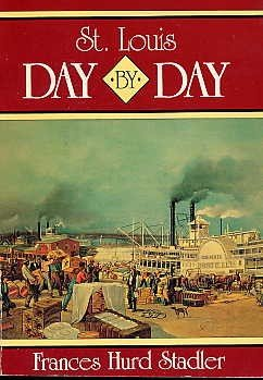 St. Louis History  DAY BY DAY  Historic Events Calender Missouri Mississippi River Midwest USA BOOK