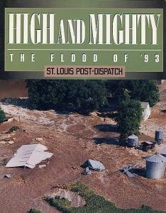MISSISSIPPI RIVER FLOOD 1993 High Mighty History Photos Disaster