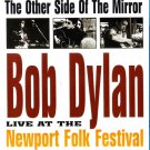 Bob Dylan The Other Side Of The Mirror Live At The Newport Folk Festival