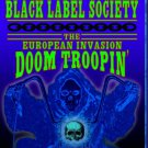 Black Label Society The European Invasion Doom Troopin' Live